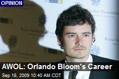 AWOL: Orlando Bloom's Career