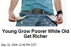 Young Grow Poorer While Old Get Richer