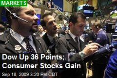 Dow Up 36 Points; Consumer Stocks Gain