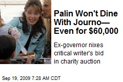 Palin Won't Dine With Journo— Even for $60,000