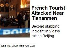 French Tourist Attacked Near Tiananmen