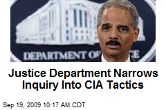 Justice Department Narrows Inquiry Into CIA Tactics