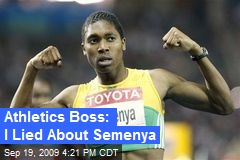 Athletics Boss: I Lied About Semenya