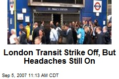 London Transit Strike Off, But Headaches Still On