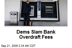 Dems Slam Bank Overdraft Fees