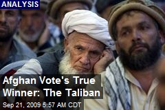 Afghan Vote's True Winner: The Taliban