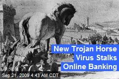 New Trojan Horse Virus Stalks Online Banking