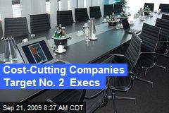 Cost-Cutting Companies Target No. 2 Execs