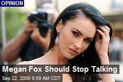Megan Fox Should Stop Talking