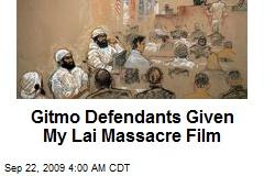 Gitmo Defendants Given My Lai Massacre Film