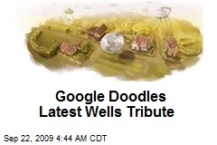 Google Doodles Latest Wells Tribute