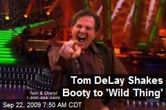 Tom DeLay Shakes Booty to 'Wild Thing'