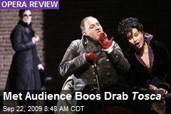 Met Audience Boos Drab Tosca