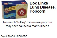 Doc Links Lung Disease, Popcorn