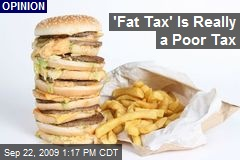 'Fat Tax' Is Really a Poor Tax
