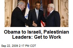 Obama to Israeli, Palestinian Leaders: Get to Work