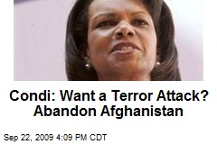 Condi: Want a Terror Attack? Abandon Afghanistan