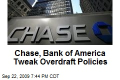 Chase, Bank of America Tweak Overdraft Policies