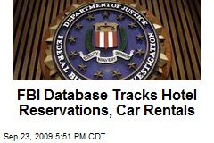 FBI Database Tracks Hotel Reservations, Car Rentals