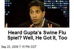 Heard Gupta's Swine Flu Spiel? Well, He Got It, Too