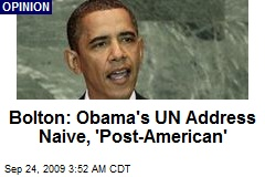 Bolton: Obama's UN Address Naive, 'Post-American'