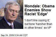 Mondale: Obama Enemies Show Racist 'Edge'