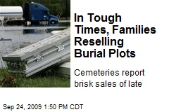 In Tough Times, Families Reselling Burial Plots