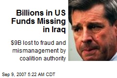 Billions in US Funds Missing in Iraq
