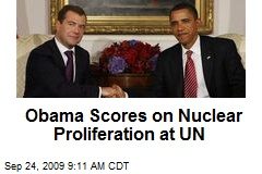 Obama Scores on Nuclear Proliferation at UN