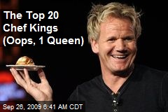The Top 20 Chef Kings (Oops, 1 Queen)