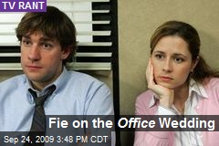 Fie on the Office Wedding