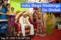 India Mega Weddings Go Global