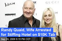 Randy Quaid, Wife Arrested for Stiffing Hotel on $10K Tab