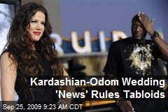Kardashian-Odom Wedding 'News' Rules Tabloids