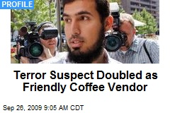 Terror Suspect Doubled as Friendly Coffee Vendor