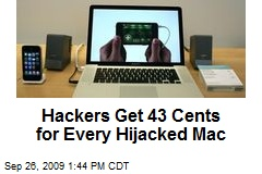 Hackers Get 43 Cents for Every Hijacked Mac