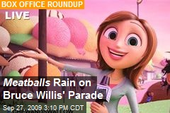 Meatballs Rain on Bruce Willis' Parade