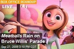 Meatballs Rain on Bruce Willis' Parade