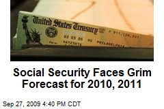 Social Security Faces Grim Forecast for 2010, 2011
