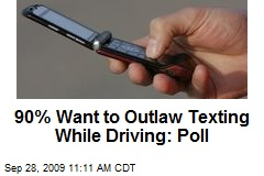 90% Want to Outlaw Texting While Driving: Poll
