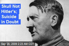 Skull Not Hitler's; Suicide in Doubt