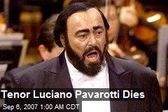 Tenor Luciano Pavarotti Dies
