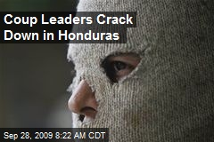 Coup Leaders Crack Down in Honduras