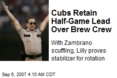 Cubs Retain Half-Game Lead Over Brew Crew