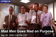 Mad Men Goes Mad on Purpose