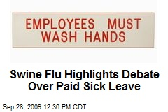 Swine Flu Highlights Debate Over Paid Sick Leave