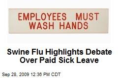 Swine Flu Highlights Debate Over Paid Sick Leave