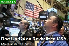 Dow Up 124 on Revitalized M&A
