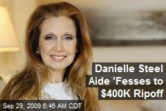 Danielle Steel Aide 'Fesses to $400K Ripoff