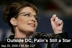 Outside DC, Palin's Still a Star